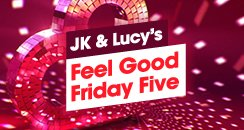 JK & Lucy Feel Good Friday Five 244 x 130