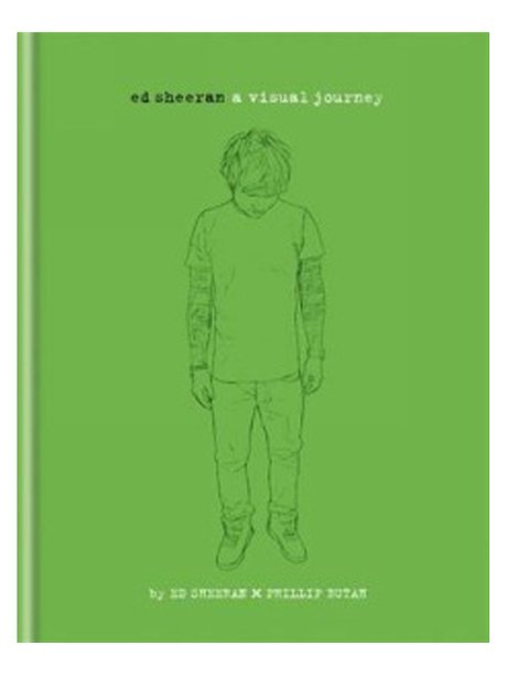 Book Cover Biography ~ Ed sheeran a visual journey the best biographies of