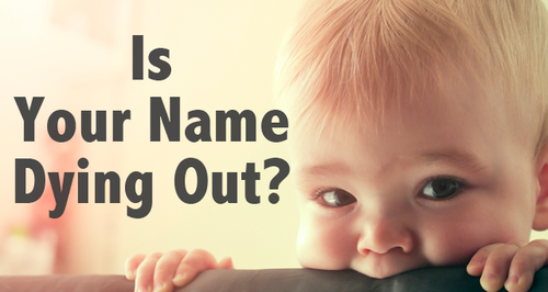 Baby Names Dying Out